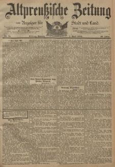 Altpreussische Zeitung, Nr. 75 Sonntag 1 April 1894, 46. Jahrgang
