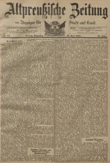 Altpreussische Zeitung, Nr. 84 Donnerstag 12 April 1894, 46. Jahrgang