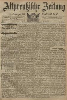 Altpreussische Zeitung, Nr. 94 Dienstag 24 April 1894, 46. Jahrgang