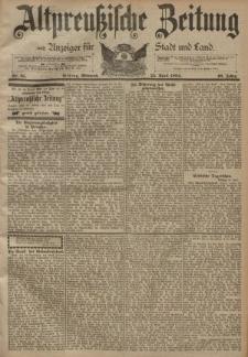 Altpreussische Zeitung, Nr. 95 Mittwoch 25 April 1894, 46. Jahrgang