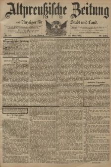 Altpreussische Zeitung, Nr. 121 Sonntag 27 Mai 1894, 46. Jahrgang