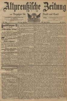 Altpreussische Zeitung, Nr. 149 Freitag 29 Juni 1894, 46. Jahrgang