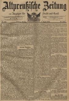 Altpreussische Zeitung, Nr. 182 Dienstag 7 August 1894, 46. Jahrgang
