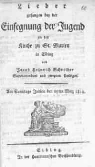 Lieder gesungen bei der Einsegnung der Jugend in der St. Marien Kirche zu Elbing