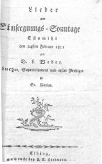 Lieder am Einseegnungs Sonnntage Estomihi den 24sten Februar 1811