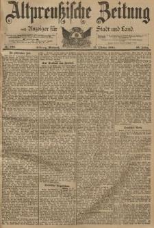 Altpreussische Zeitung, Nr. 243 Mittwoch 17 Oktober 1894, 46. Jahrgang