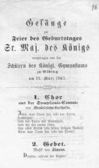 Gesänge zur Feier des Geburtstages Sr. Majestät des Königs vorgetragen von den Schülern des Königl. Gymnasiums zu Elbing am 22. März 1867