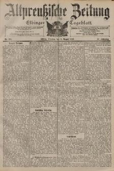 Altpreussische Zeitung, Nr. 184 Dienstag 8 August 1899, 51. Jahrgang