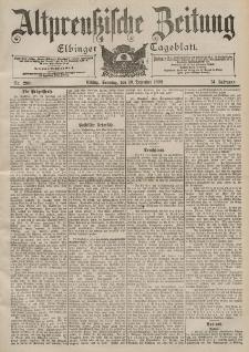 Altpreussische Zeitung, Nr. 290 Sonntag 10 Dezember 1899, 51. Jahrgang
