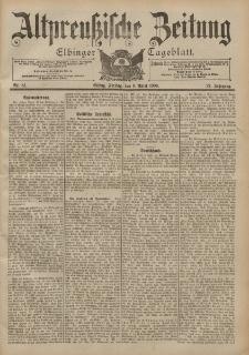 Altpreussische Zeitung, Nr. 81 Freitag 6 April 1900, 52. Jahrgang