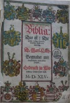 Biblia, das ist die gantze Heilige Schrifft deudsch, auffs new zugerichtet Marth. Luther