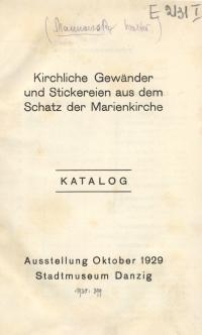Kirchliche Gewänder und Stickereien aus dem Schatz der Marienkirche : Katalog