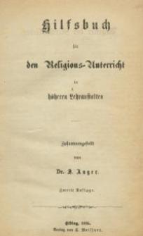 Hilfsbuch für den Religions-Unterricht in höheren Lehranstalten 2. Aufl.