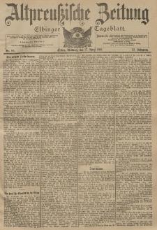 Altpreussische Zeitung, Nr. 89 Mittwoch 17 April 1901, 53. Jahrgang