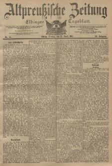 Altpreussische Zeitung, Nr. 94 Dienstag 23 April 1901, 53. Jahrgang
