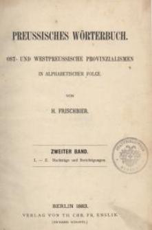 Preussisches Wörterbuch : Ost- und Westpreussische Provinzialismen in alphabetischer Folge. Bd. 2