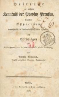 Beiträge zur nähern Kenntniss der Provinz Preussen, besonders Ostpreussen, vornehmlich in landwirtschaftlicher...