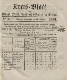 Kreis-Blatt des Königlich Preußischen Landraths-Amtes zu Elbing, Nr. 7 Sonnabend 16 Februar 1861