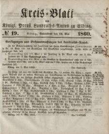Kreis-Blatt des Königlich Preußischen Landraths-Amtes zu Elbing, Nr. 19 Sonnabend 12 Mai 1860