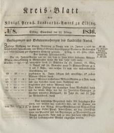 Kreis-Blatt des Königlich Preußischen Landraths-Amtes zu Elbing, Nr. 8 Sonnabend 20 Februar 1836