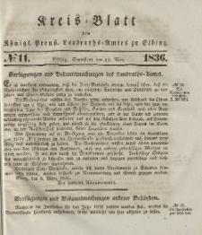 Kreis-Blatt des Königlich Preußischen Landraths-Amtes zu Elbing, Nr. 11 Sonnabend 12 März 1836
