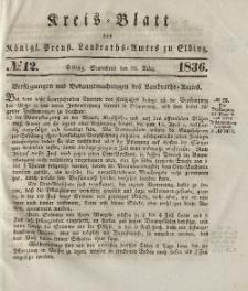 Kreis-Blatt des Königlich Preußischen Landraths-Amtes zu Elbing, Nr. 12 Sonnabend 19 März 1836