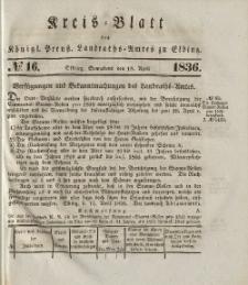 Kreis-Blatt des Königlich Preußischen Landraths-Amtes zu Elbing, Nr. 16 Sonnabend 16 April 1836