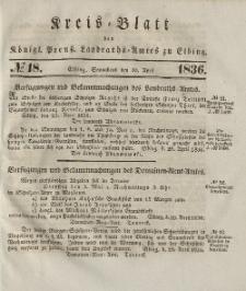 Kreis-Blatt des Königlich Preußischen Landraths-Amtes zu Elbing, Nr. 18 Sonnabend 30 April 1836
