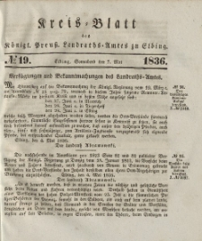 Kreis-Blatt des Königlich Preußischen Landraths-Amtes zu Elbing, Nr. 19 Sonnabend 7 Mai 1836