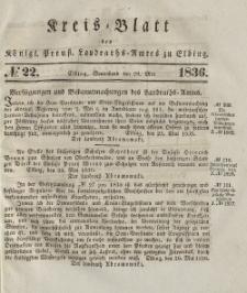 Kreis-Blatt des Königlich Preußischen Landraths-Amtes zu Elbing, Nr. 22 Sonnabend 28 Mai 1836