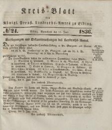 Kreis-Blatt des Königlich Preußischen Landraths-Amtes zu Elbing, Nr. 24 Sonnabend 11 Juni 1836