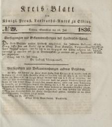 Kreis-Blatt des Königlich Preußischen Landraths-Amtes zu Elbing, Nr. 29 Sonnabend 16 Juli 1836