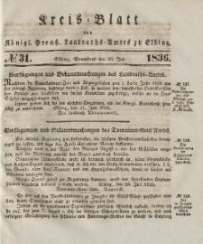 Kreis-Blatt des Königlich Preußischen Landraths-Amtes zu Elbing, Nr. 31 Sonnabend 30 Juli 1836