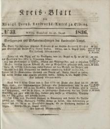 Kreis-Blatt des Königlich Preußischen Landraths-Amtes zu Elbing, Nr. 33 Sonnabend 13 August 1836