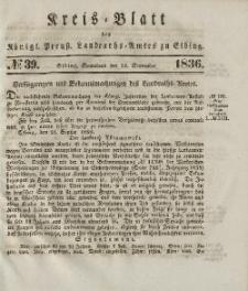 Kreis-Blatt des Königlich Preußischen Landraths-Amtes zu Elbing, Nr. 39 Sonnabend 24 September 1836