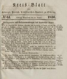 Kreis-Blatt des Königlich Preußischen Landraths-Amtes zu Elbing, Nr. 44 Sonnabend 29 Oktober 1836
