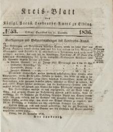 Kreis-Blatt des Königlich Preußischen Landraths-Amtes zu Elbing, Nr. 53 Sonnabend 31 Dezember 1836