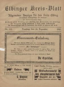 Kreis-Blatt des Königlich Preußischen Landraths-Amtes zu Elbing, Nr. 102 Dienstag 24 Dezember 1895