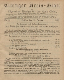 Kreis-Blatt des Königlich Preußischen Landraths-Amtes zu Elbing, Nr. 8 Freitag 27 Januar 1899