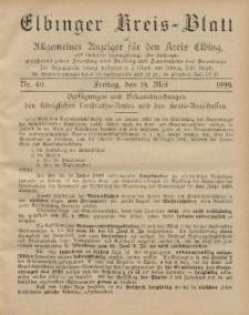 Kreis-Blatt des Königlich Preußischen Landraths-Amtes zu Elbing, Nr. 40 Freitag 19 Mai 1899