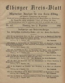 Kreis-Blatt des Königlich Preußischen Landraths-Amtes zu Elbing, Nr. 102 Dienstag 12 Dezember 1899