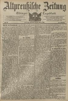 Altpreussische Zeitung, Nr. 69 Dienstag 22 März 1904, 56. Jahrgang