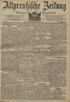 Altpreussische Zeitung, Nr. 94 Freitag 22 April 1904, 56. Jahrgang