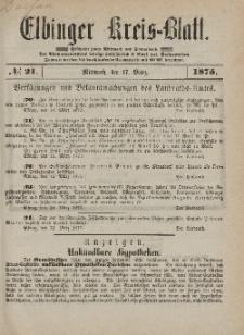 Kreis-Blatt des Königlich Preußischen Landraths-Amtes zu Elbing, Nr. 21 Mittwoch 17 März 1875