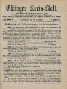 Kreis-Blatt des Königlich Preußischen Landraths-Amtes zu Elbing, Nr. 101 Sonnabend 18 Dezember 1875