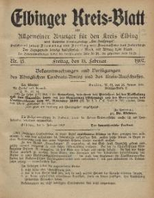Kreis-Blatt des Königlich Preußischen Landraths-Amtes zu Elbing, Nr. 15 Freitag 15 Februar 1907