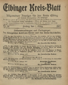 Kreis-Blatt des Königlich Preußischen Landraths-Amtes zu Elbing, Nr. 19 Freitag 1 März 1907