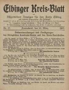 Kreis-Blatt des Königlich Preußischen Landraths-Amtes zu Elbing, Nr. 27 Sonnabend 30 März 1907