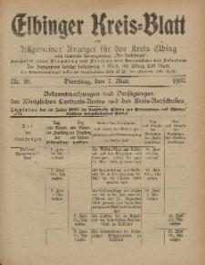 Kreis-Blatt des Königlich Preußischen Landraths-Amtes zu Elbing, Nr. 38 Dienstag 7 Mai 1907