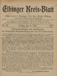 Kreis-Blatt des Königlich Preußischen Landraths-Amtes zu Elbing, Nr. 39 Freitag 10 Mai 1907